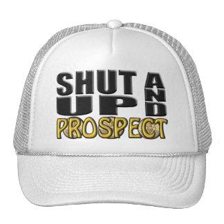 SHUT UP AND PROSPECT (Supplies) Trucker Hat