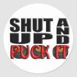 SHUT UP AND PUCK IT ROUND STICKERS