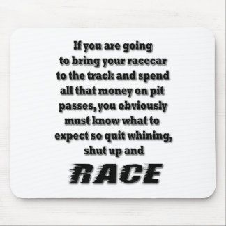 Shut up and Race Mouse Pad