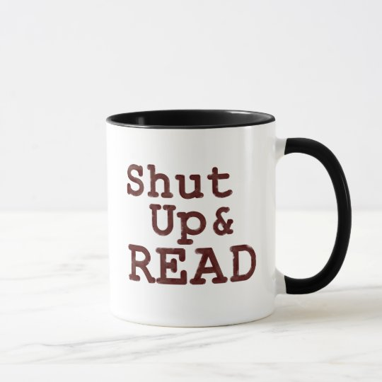 Shut Up and Read Mug