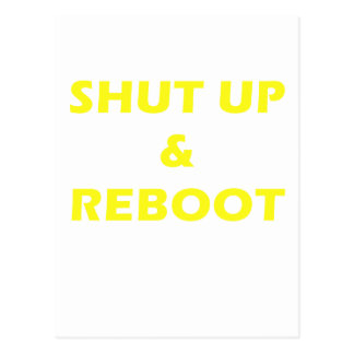 Shut Up and Reboot Postcard