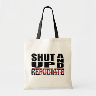 SHUT UP AND REFUDIATE CANVAS BAGS