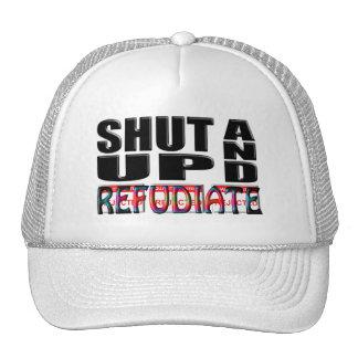 SHUT UP AND REFUDIATE TRUCKER HAT