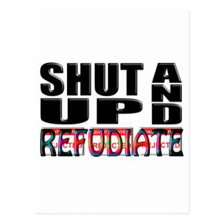 SHUT UP AND REFUDIATE POSTCARD