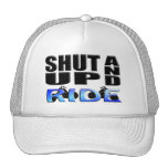SHUT UP AND RIDE HAT
