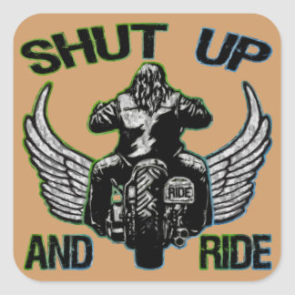 Shut Up and Ride Square Sticker