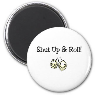 Shut Up And Roll 2 Inch Round Magnet