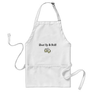 Shut Up And Roll Adult Apron