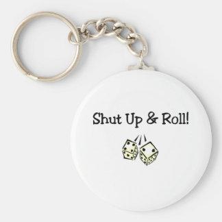Shut Up And Roll Basic Round Button Keychain