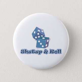 Shut up and Roll Button