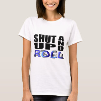 SHUT UP AND ROLL (Dice) T-Shirt