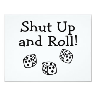 Shut Up And Roll 4.25x5.5 Paper Invitation Card