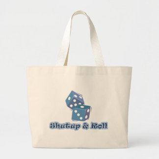 Shut up and Roll Large Tote Bag
