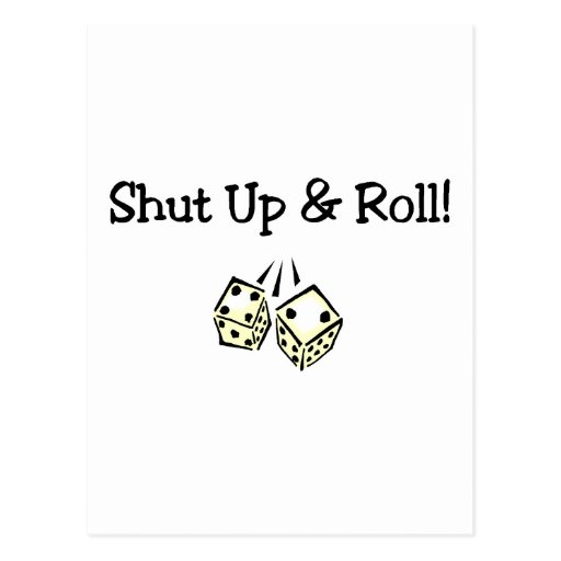 Shut Up And Roll Postcard