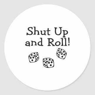 Shut Up And Roll Round Stickers