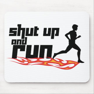 Shut Up and Run Mouse Pad