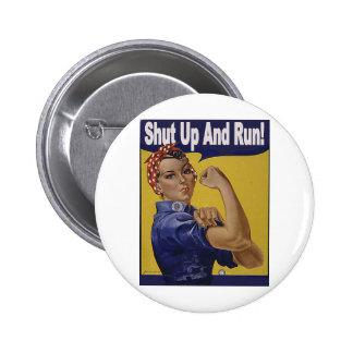 Shut up and RUN!!! Pinback Button
