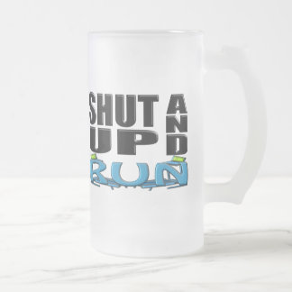 SHUT UP AND RUN (Treadmill) Frosted Glass Beer Mug