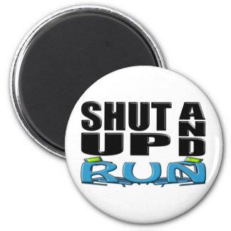 SHUT UP AND RUN (Treadmill) Magnet