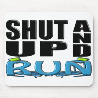 SHUT UP AND RUN (Treadmill) Mouse Pad