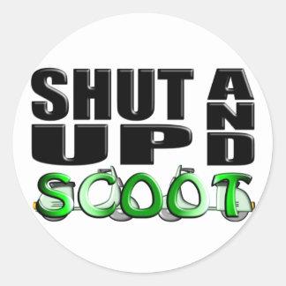 SHUT UP AND SCOOT CLASSIC ROUND STICKER