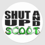 SHUT UP AND SCOOT STICKER