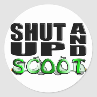 SHUT UP AND SCOOT STICKER