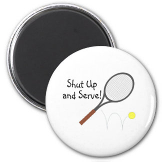 Shut Up And Serve 2 2 Inch Round Magnet