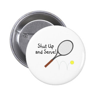 Shut Up And Serve 2 Pinback Button