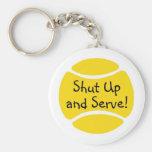 Shut Up And Serve Key Chain