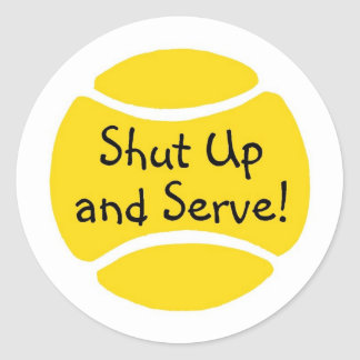 Shut Up And Serve Stickers