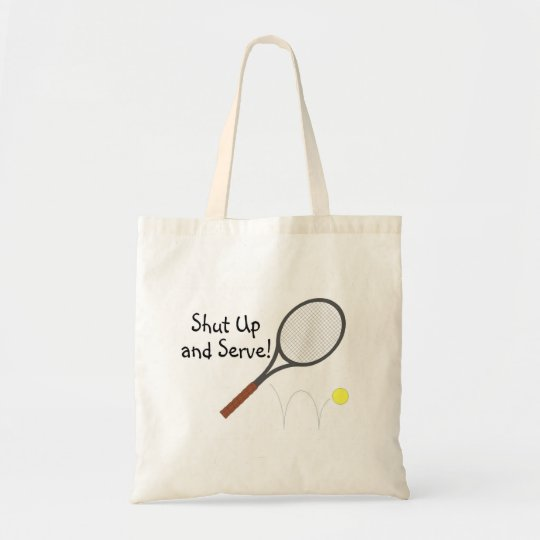 Shut Up And Serve Tennis 2 Tote Bag