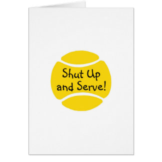 Shut Up And Serve Tennis Card