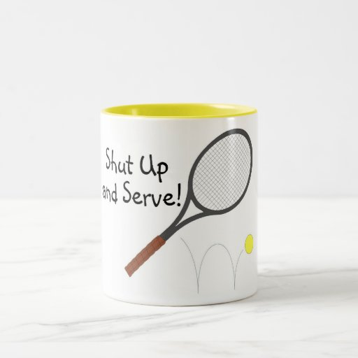 Shut Up And Serve Tennis Mugs