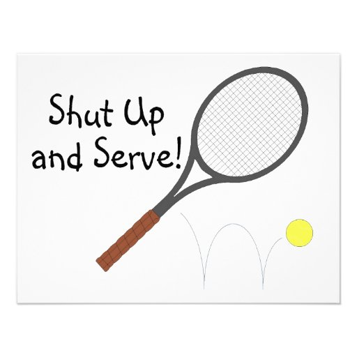 Shut Up And Serve Tennis Personalized Invitation