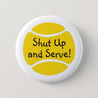 Shut Up And Serve Tennis Pinback Button