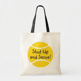 Shut Up And Serve Tennis Tote Bag