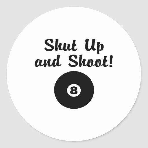 Shut Up And Shoot Stickers