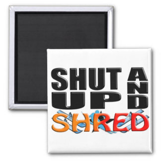 SHUT UP AND SHRED (Snow Skiing) Magnet