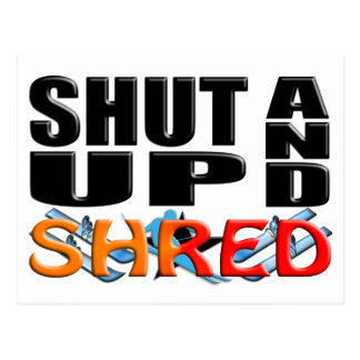 SHUT UP AND SHRED (Snow Skiing) Postcard