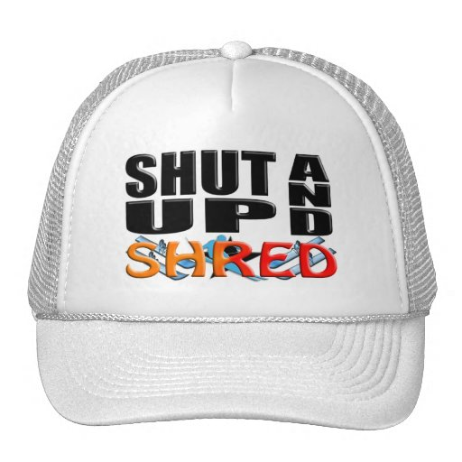 SHUT UP AND SHRED (Snow Skiing) Trucker Hat