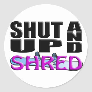SHUT UP AND SHRED (Snowboarding) Classic Round Sticker