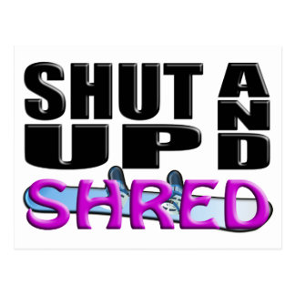 SHUT UP AND SHRED (Snowboarding) Postcard