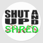 SHUT UP AND SHRED STICKER