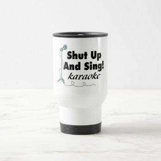 Shut Up And Sing Travel Mug