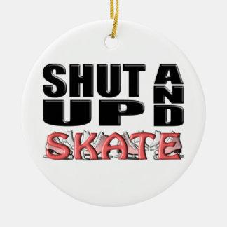 SHUT UP AND SKATE (Figure) Ceramic Ornament