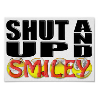SHUT UP AND SMILEY (Faces) Poster
