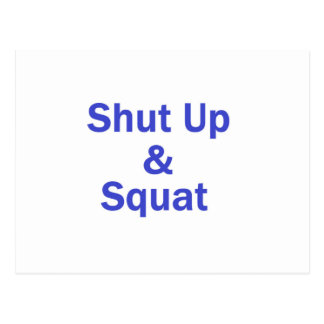 shut up and squat-blue post card