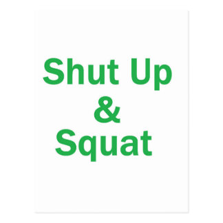 shut up and squat -green post card