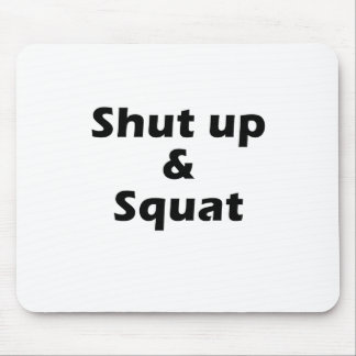 Shut Up and Squat Mouse Pad